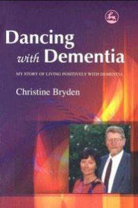 Dancing with dementia by Christine Bryden